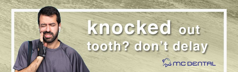 Tooth knocked out